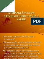 A IMPORTANCIA DA ATIVIDADE FISICA PARA A SAUDE2812010171947.ppt