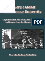 The Edu-factory Collection - Toward a Global Autonomous University - Cognitive Labor, The Production of Knowledge, And Exodus From the Education Factory