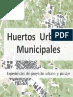 Huertos Urbanos Municipales. Experiencias de Proyecto Urbano y Paisaje