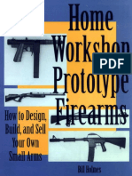 Home Workshop Prototype Firearms - Bill Holmes - Paladin Press.pdf