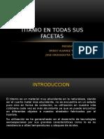 TITANIO EN TODAS SUS FACETAS.pptx