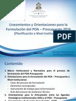 7-Formulacion POA - Presupuesto 2016 Nivel Institucional.pptx
