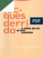 El animal que luego estoy si%28gu - Jacques Derrida.pdf