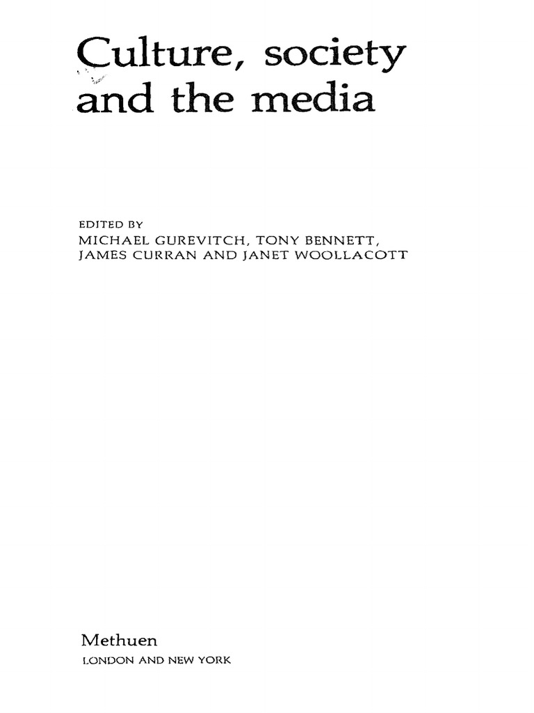 culture society and the media gurevitch michael curran james bennett tony wollacott janet