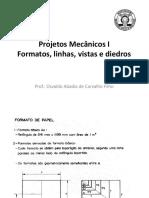 Aula 4 Formatos Linhas Vistas Diedros - Projetos Mecânicos