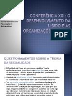 Conferencia XXI - O Desenvolvimento Da Libido e Asorganizações Sexuais