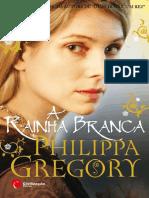 Philippa Gregory - A Rainha Branca