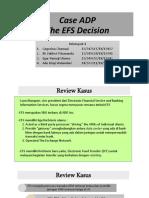 Kelompok 4 - Case ADP the EFS Decision