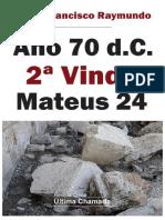 Ano 70 Segunda Vinda Mateus 24
