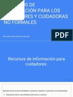 Recursos de Información Para Los Cuidadores y Cuidadoras No Formales