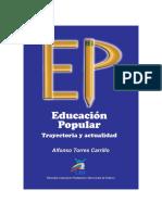 Copia de Torres Carillo-EDUCACIÓN POPULAR . TRAYECTORIA Y ACTUALIDAD_alfonso Torres Carillo_2011(Hast La 59)