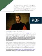 ò Di Bernardo Dei Machiavelli, Mais Conhecido No Brasil Como Nicolau Maquiavel, Foi Um Filósofo Que Viveu e Produziu Entre Os Séculos XV e XVI, Na Região de Florença. Dedicou-se a Explicação e Compreensão Do Estado, Politica e h