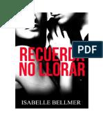 Recuerda No Llorar -Isabelle Bellmer