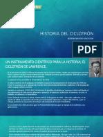 Historia Del Ciclotrón