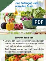 Pengolahan Setengah Jadi Sayuran Dan Buah
