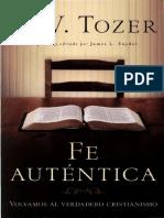 A.W.Tozer. Fe Auténtica.pdf