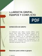 CONDUCTA GRUPAL, EQUIPOS Y CONFL ICTO.pptx