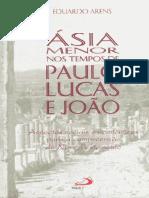 Ásia Menor nos Tempos de Paulo, Lucas e João - Eduardo Arens.pdf