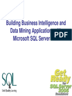 Building Business Intelligence and Data Mining Applications With Microsoft SQL Server 2005