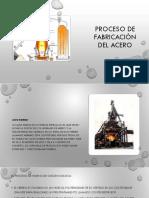 Proceso de Fabricación Del Acero
