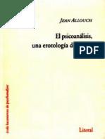 El psicoanálisis, una erotología de pasaje [Jean Allouch]
