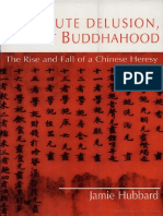 Absolute Delusion, Perfect Buddhahood the Rise and Fall of a Chinese Heresy Nanazan Library 2001