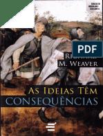 As-Ideias-Tem-Consequencias-Richard-M-Weaver-pdf.pdf