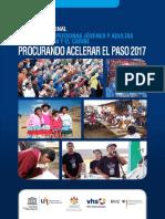 INFORME REGIONAL EDUCACIÓN DE PERSONAS JÓVENES Y ADULTAS AMÉRICA LATINA Y EL CARIBE PROCURANDO ACELERAR EL PASO 2017