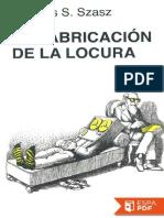 La fabricacion de la locura - Thomas Szasz.pdf