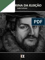 A Dotrina da Eleiçao - João Calvino.pdf.pdf