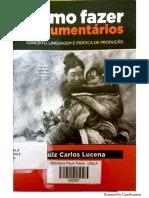 Como Fazer Documentários Por Luiz Carlos Lucena (1)