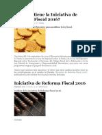 Qué Contiene La Iniciativa de Reforma Fiscal 2016