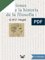 Lecciones sobre la historia de la filosofia I - Georg Wilhelm Friedrich Hegel.pdf