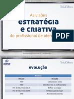 Atendimento Publicitário - Visão Estratégica e Visão Criativa