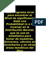 Programa Informático   1 - Programa para calcular Z de la Distribución Normal.xlsx