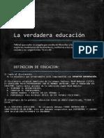 2 LA VERDADERA EDUCACION.pptx