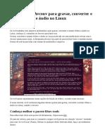 11 Comandos Avconv Para Gravar Converter e Extrair Videos e Audio No Linux