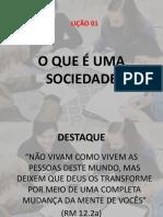 Lição 01 - O Que é Uma Sociedade