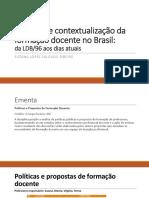Histc3b3rico e Contextualizac3a7c3a3o Da Formac3a7c3a3o Docente No Brasil