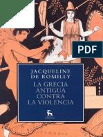 De Romilly Jacqueline - La Grecia Antigua Contra La Violencia (Gredos)