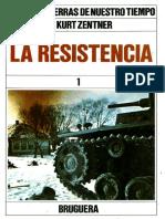 Grandes Guerras de Nuestro Tiempo - La Resistencia 1 - Dr Kurt Zentner - Tomo 7