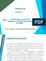 A Constituição de Uma VPN, Aplicada Ao Modo de Transmissão Em ADSL.