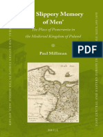 (East Central and Eastern Europe in the Middle Ages, 450-1450_ vol. 21) Paul Milliman-_The Slippery Memory of Men__ The Place of Pomerania in the Medieval Kingdom of Poland-Brill Academic Publishers (.pdf