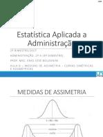 AULA 9 – MEDIDAS DE ASSIMETRIA - CURVAS SIMÉTRICAS E ASSIMÉTRICAS.pptx