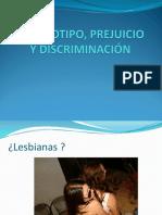 Estereotipo, Prejuicio, Discriminación...