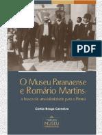 CÍNTIA BRAGA MARTINS - O MUSEU PARANAENSE E ROMÁRIO MARTINS.pdf