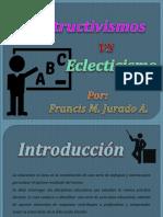 Constructivismo Eclecticismo 140917120942 Phpapp02