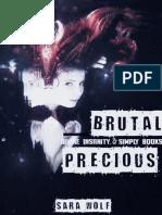 3. Brutal Precious