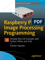 Ashwin Pajankar (Auth.)-Raspberry Pi Image Processing Programming_ Develop Real-Life Examples With Python, Pillow, And SciPy-Apress (2017)