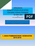 KEBIJAKAN KEMKES TENTANG PERAN PERAWAT DI ERA JKN. ARSADA 2014.pptx